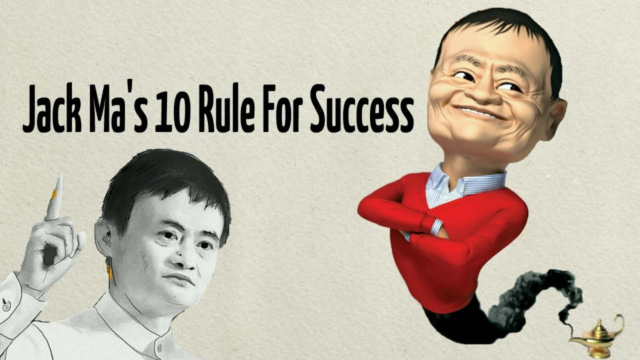Jack Ma S Top 10 Rules For Success Motivational Life Hack Youtube