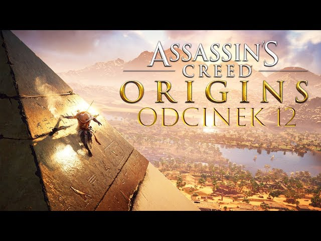 Zagrajmy w Assassin's Creed Origins #12 - WCHODZĘ NA SZCZYT PIRAMIDY! - PC