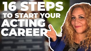 16 Steps To Start An Acting Career - The BEST Damn Tutorial EVER! Talent Manager advice.