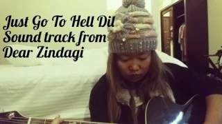 Just Go To Hell Dil Cover