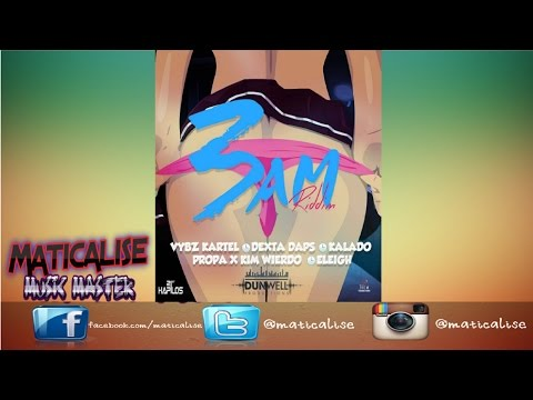 3AM Riddim Mix {DunWell Production} [Dancehall] @Maticalise