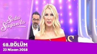 Seda Sayan'la 68. Bölüm | 23 Nisan 2018 thumbnail
