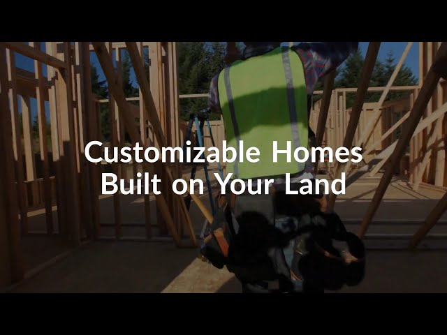 Customizable Homes Built on Your Land