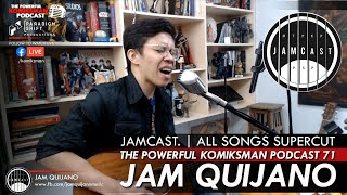 TPKP 71: Jam Quijano | JAMCast —All Songs Supercut
