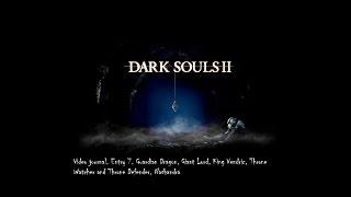 Dark Souls 2 Video Journal. Entry 7. Guardian Dragon, Giant Lord, King Vendric, Nashandra