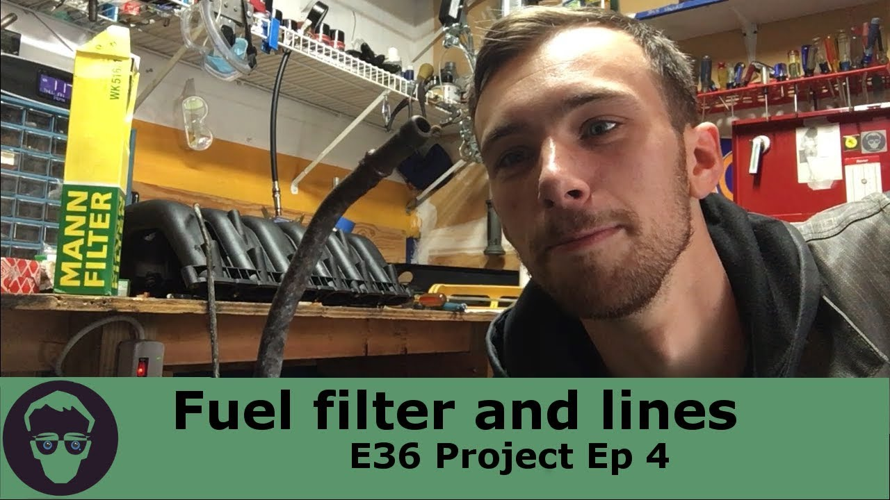 Fuel Filter And Lines E36 Project Ep 4 Youtube Mann Wk 11030