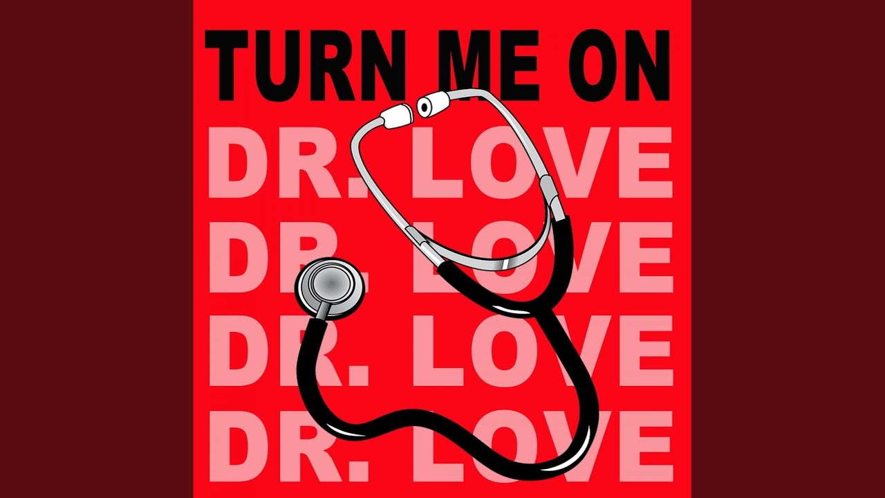 Turn Me On (Dr. Love) (Original Radio Version)