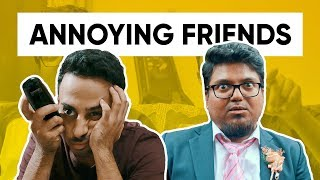 Annoying Friends We All Have | Annoying Things Friends Do | Jordindian