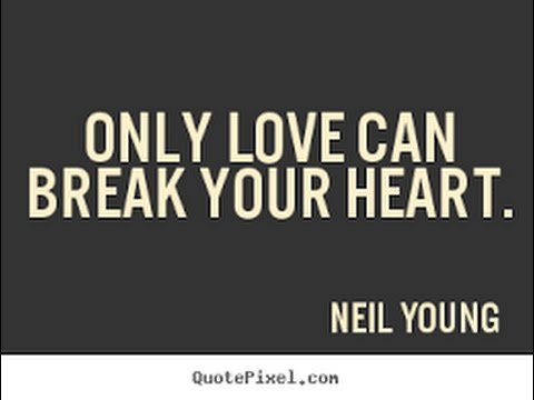 Neil Young. Only Love Can Break Your Heart. Piano - YouTube