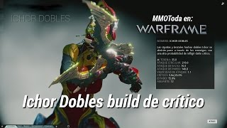Warframe Armas, Las Ichor Dobles, Build de Crítico