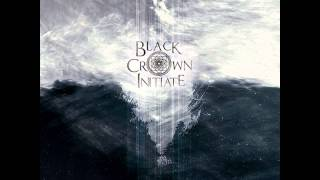 Black Crown Initiate - Purge (The Wreckage of Stars)