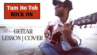 Tum Ho Toh Guitar intro and Chords Lesson Cover | Rock On | Farhan Akhtar
