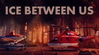 [Planes Fire & Rescue] BladexDusty — Ice Between Us