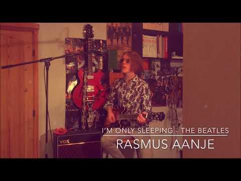 I'm Only Sleeping - The Beatles Cover Rasmus Aanje