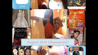 August 2014 Obsessions! ~AlexiLou42 Thumbnail