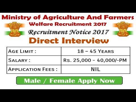 Ministry of Agriculture And Farmers Welfare Recruitment 2017 | Sarkari Naukri | Govt Job