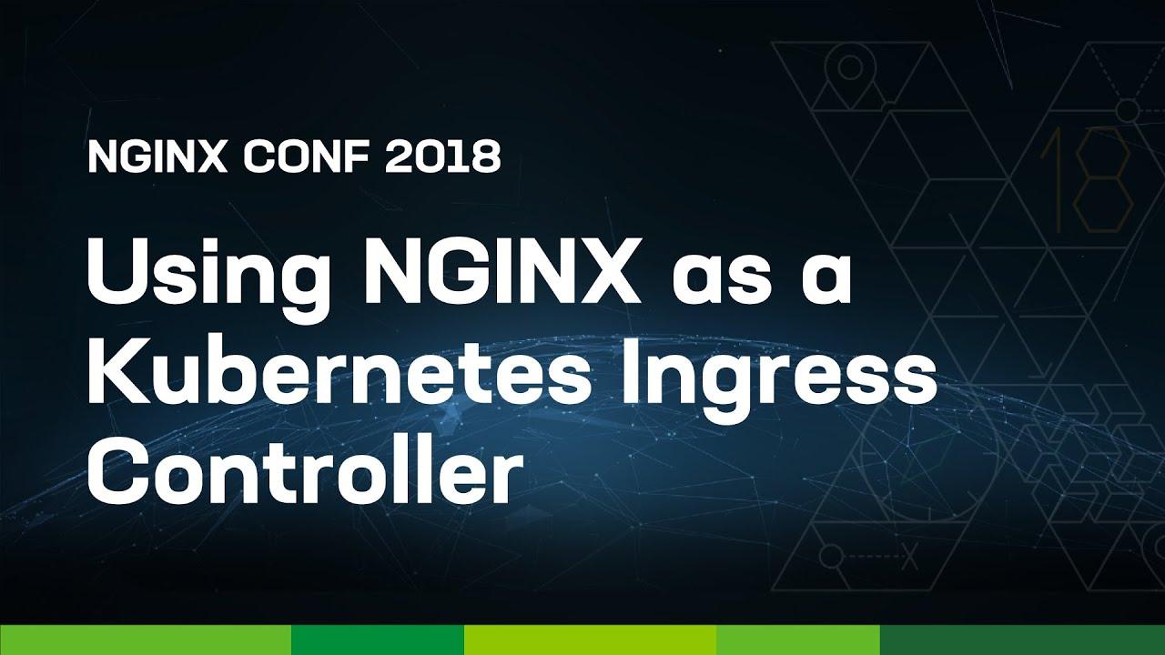 Using NGINX as a Kubernetes Ingress Controller