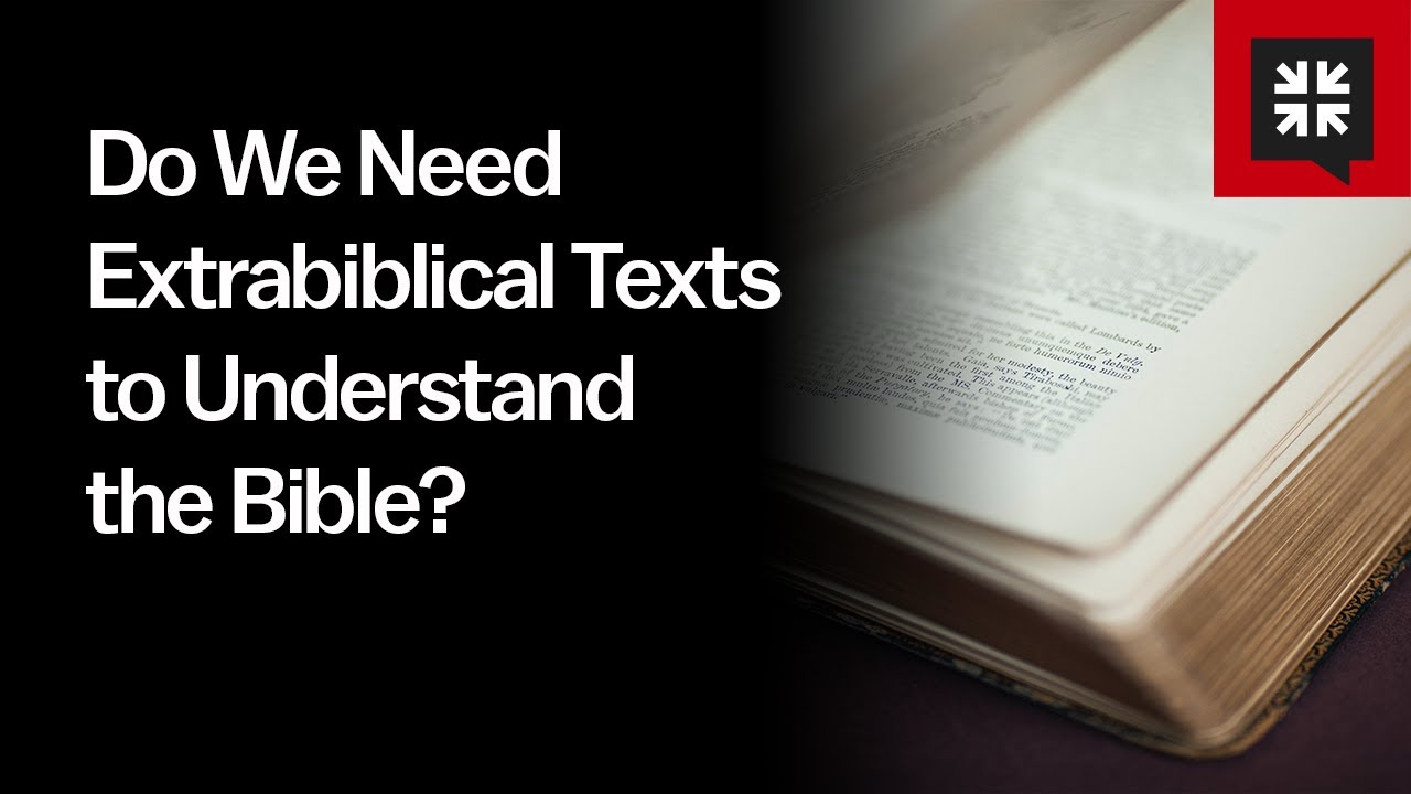 Do We Need Extrabiblical Texts to Understand the Bible? // Ask Pastor John