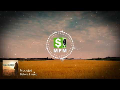 Muciojad - Before I sleep FREE Chillstep Music For Monetize