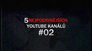 5 NEJPODIVNĚJŠÍCH YOUTUBE KANÁLŮ #02 | by PeŤan