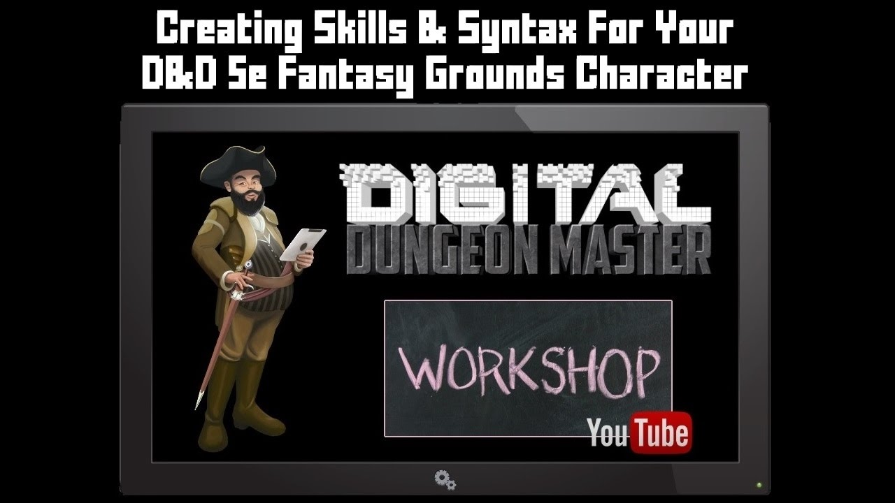 Digital Dungeon Master Workshop, Creating Skills On Your Fantasy Grounds  D&D 5e Character Sheets