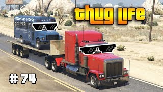 GTA 5 ONLINE : THUG LIFE AND FUNNY MOMENTS (WINS, STUNTS AND FAILS #74)