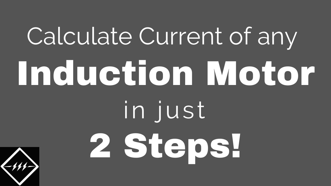 calculate current of any induction motor in just 2 steps