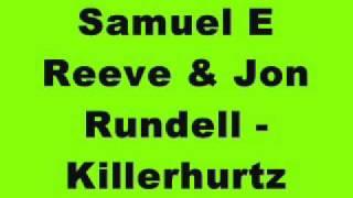 Samuel E Reeve & Jon Rundell - Killerhurtz (Kaktai Records)