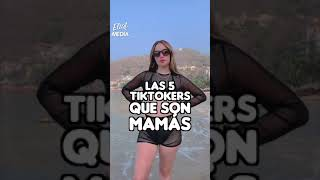 5 TIKTOKERS QUE SON MAMÁS 🌹 #Shorts