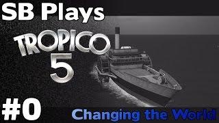 Getting Setup (with Mod Talk) - SB Plays Tropico 5 ep0