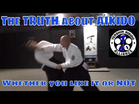 The Truth about AIKIDO - Whether you like it or NOT!