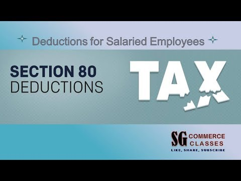 Deductions | Section 80 | Tax Calculation for Salaried Employee | AY 2019-20