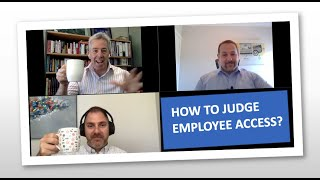 Virtual Pub #11: How To Correctly Judge Employee Access?
