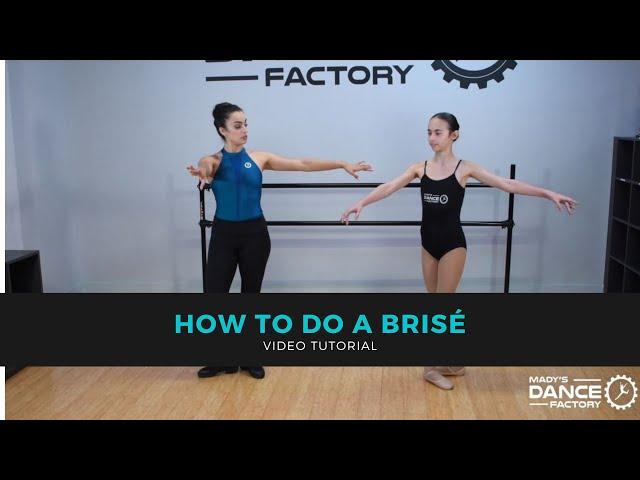 How to do a Brisé in Ballet Class