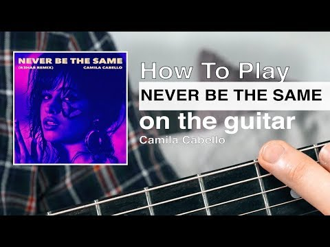 Never Be The Same (Camila Cabello) Guitar Tutorial // Guitar Chord // Acoustic Guitar Lesson