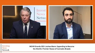 INDVR Brands CEO Joshua Mann: Expanding to Become the World's Premier House of Cannabis Brands