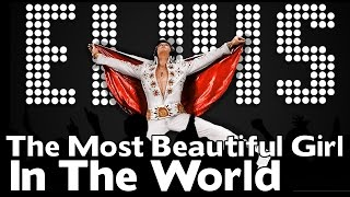 Elvis Presley - The Most Beautiful Girl in The World