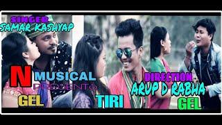 GEL TIRI GEL | SAMAR KASHYAP | ARUP D RABHA | PULAK NIXASOR | PRANJIT  BENG | RAINBOW DANCE CREW |