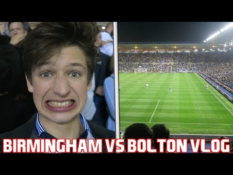 BIRMINGHAM vs BOLTON VLOG - *KICKED OUT BY SECURITY*