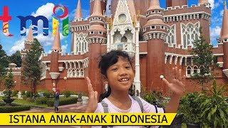 Istana Anak-Anak Indonesia | Taman Mini Indonesia Indah