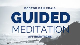Guided Positive Meditation and Affirmations   Dr Dan Craig