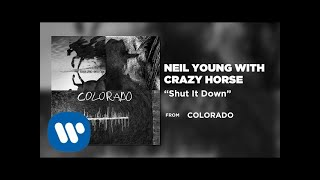 Neil Young with Crazy Horse - Shut It Down [Official Audio]