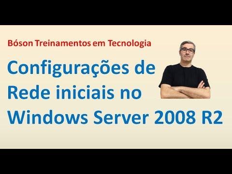 2 - Configurações de rede iniciais no Windows Server 2008 R2