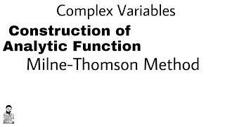 8. Construction of Analytic Function | Milne Thomson Method