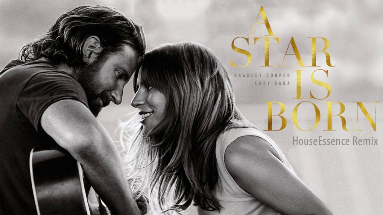Lady Gaga, Bradley Cooper - Shallow (A Star Is Born) (HouseEssence Remix)