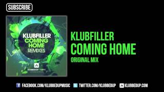 Klubfiller - Coming Home [OUT NOW]