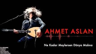 Ahmet Aslan - Ne Kadar Meylersen Dünya Malına  Na-Mükemmel © 2015 Kalan Müzik