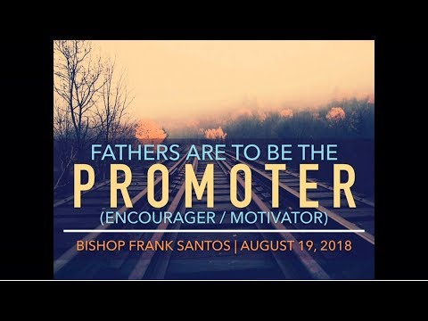Fathers Are To Be Promoter | TFBC Afternoon Worship (August 19, 2018)