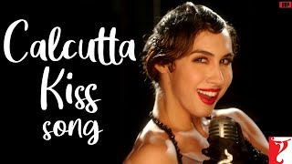 Calcutta Kiss - Song | Detective Byomkesh Bakshy | Lauren Gottlieb