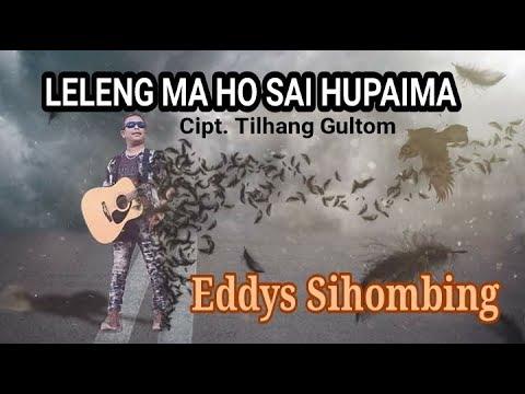 Leleng Ma Ho Sai Hupaima - Cover Eddys Sihombing [Lagu Batak Nostalgia, Lagu Batak Populer]